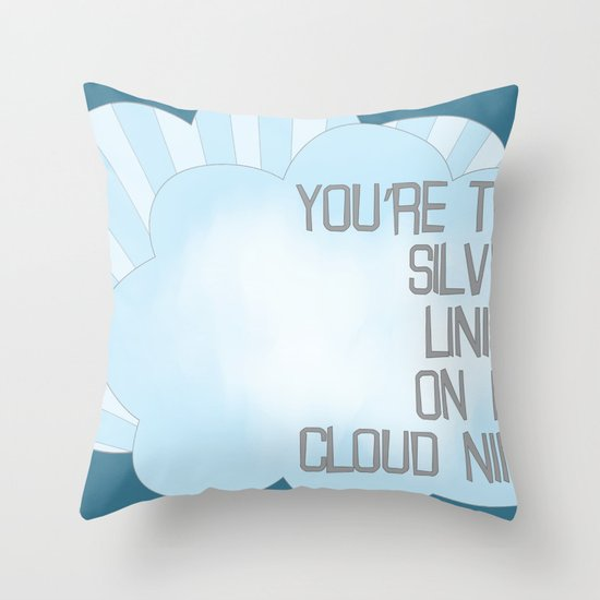 You're the Silver Lining on My Cloud Nine Throw Pillow