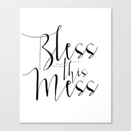 Bless this Mess hand lettered calligraphy print home decor typography print Printable Quote Art Canvas Print