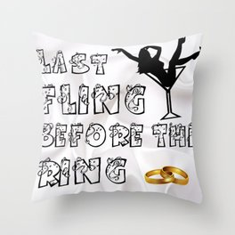 Last Fling Before Ring Throw Pillow