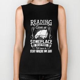 reading gives us someplace to go when we have to say where we are teacher Biker Tank