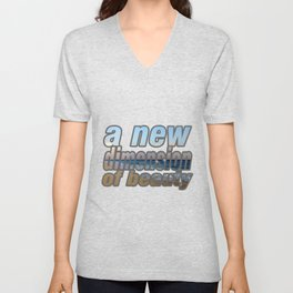 a new dimension of beauty Unisex V-Neck