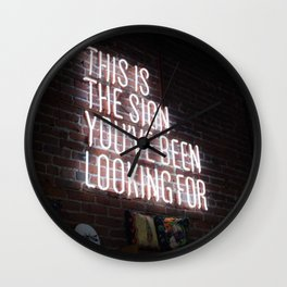 This is the Sign You've Been Looking For Wall Clock