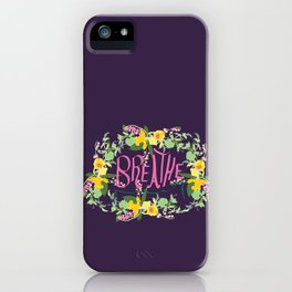 Floral Inspirational Quote Illustrated Print iPhone Case