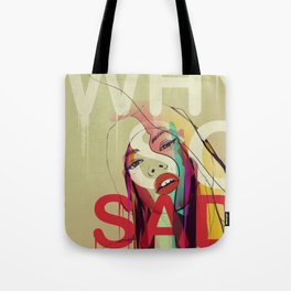 Why So Sad Today ? Tote Bag