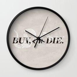 Buy, or Die. Wall Clock