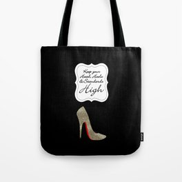 Keep your Head, Heels and Standards High  Tote Bag