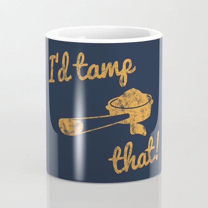 I'd Tamp That! (Espresso Portafilter) // Mustard Yellow Barista Coffee Shop Humor Graphic Design Coffee Mug