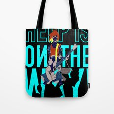 Help is on The Way Tote Bag