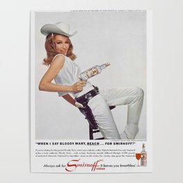 Vodka Martini - Julie Newmar Cowgirl - When I say Bloody Mary...Alcoholic Beverages Vintage Poster Poster