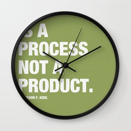 Art is a Process not a Product. Wall Clock