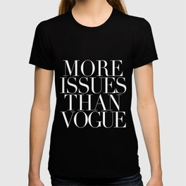 MORE ISSUES T-shirt
