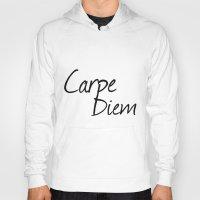 carpe diem Hoodies featuring Carpe Diem  by Xchange Art Studio
