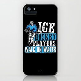 Ice Hockey Players Walk On Water iPhone Case