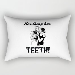 Her Thing Has Teeth! Rectangular Pillow