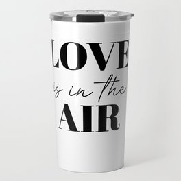 love is in the air Travel Mug