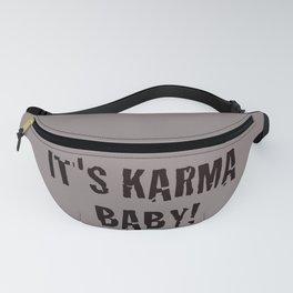 It's Karma Baby! (black) Fanny Pack