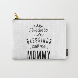 My Greatest Blessings call me Mommy Carry-All Pouch