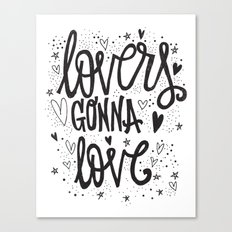 LOVERS GONNA LOVE Canvas Print