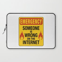 Emergency  – Someone is Wrong on the Internet Laptop Sleeve
