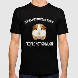 Guinea Pig Make me Happy People Wheek Gift Idea T-shirt