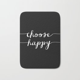 Choose Happy black and white typography poster black-white design bedroom wall art home decor Bath Mat