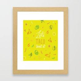 Let's Taco 'bout it Framed Art Print