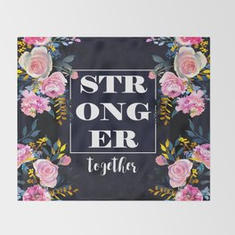 STRONGER TOGETHER Throw Blanket