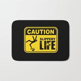 Caution! Slippery Life Sign - Pop Culture Bath Mat