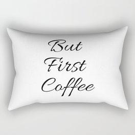 But First Coffee Rectangular Pillow