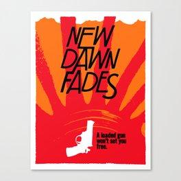 New Dawn Fades Canvas Print