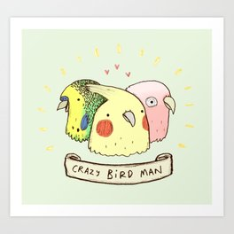 Crazy Bird Man Art Print