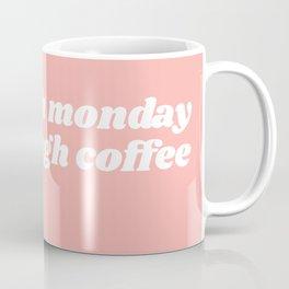 too much monday Coffee Mug