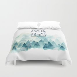 You´ll find me in the forest Duvet Cover