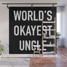 World's Okayest Uncle White Typography Wall Mural