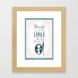 Though She be but Little Framed Art Print