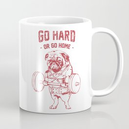 GO HARD OR GO HOME Coffee Mug