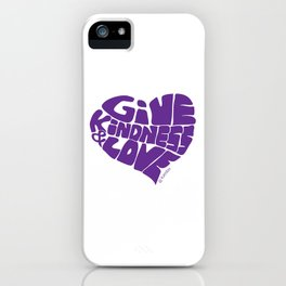 GIVE KINDNESS & LOVE - purple iPhone Case