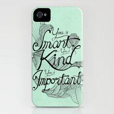 Smart. Kind. Important. iPhone (4, 4s) Slim Case
