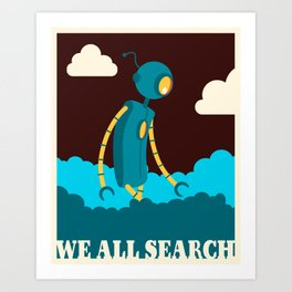 We All Search Art Print