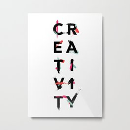 FUELED BY CREATIVITY. Metal Print