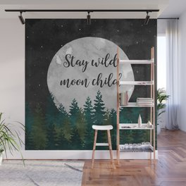 Stay Wild Moon Child Wall Mural