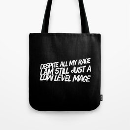 Despite All My Rage I Am Still Just A Low Level Mage Tote Bag