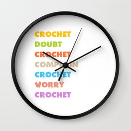 Crochet More Worry Less Crochet More T-Shirt Wall Clock