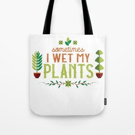 Funny Gardner I Wet My Plants Green Thumb Design Tote Bag