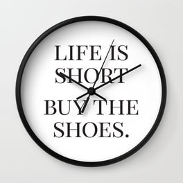 Life is Short, Buy the Shoes, Fashion Quotes, Trending Now, Affiche Scandinave, Graphic Art Wall Clock