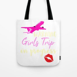 """""""Warning Girls Trip"""" exclusively made for all girls party and trips! Show them who run the world! Tote Bag"""