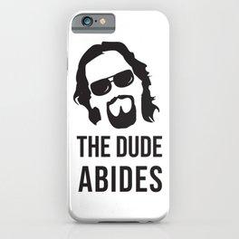 The Dude Abides (The Big Lebowski) iPhone Case