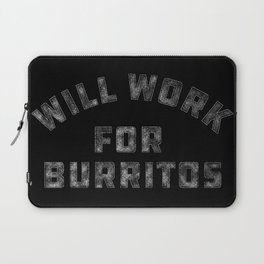 Will Work For Burritos Funny Quote Laptop Sleeve