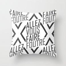 Allez Vous Faire Foutre Throw Pillow
