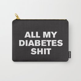 All My Diabetes Shit™ (Black) Carry-All Pouch